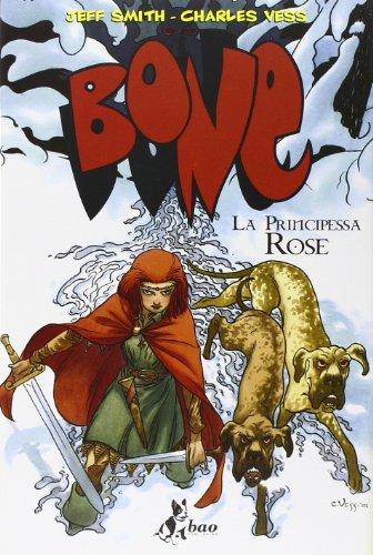 La principessa Rose. Bone - Bone Disegno