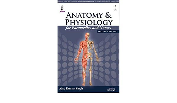 Anatomy and Physiology for Paramedics and Nurses: Amazon.co.uk ...