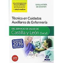 Técnico en Cuidados Auxiliares de Enfermería del Servicio de Salud de Castilla y León (SACYL).Simulacros de examen