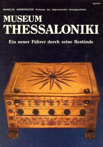 Museum Thessaloniki. Ein neuer Führer durch seine Bestände