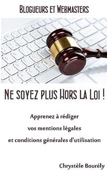 Blogueurs et Webmasters, ne soyez plus hors la loi par [Bourély, Chrystèle]