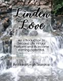 Linden Love: An introduction to Second Life Virtual Platform and its income earning potential. (English Edition)...