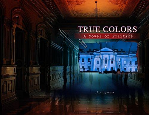 True Colors : A Novel of Politics (English Edition)