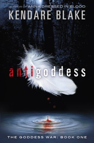 Antigoddess: Book 1 (Goddess War series) by [Blake, Kendare]