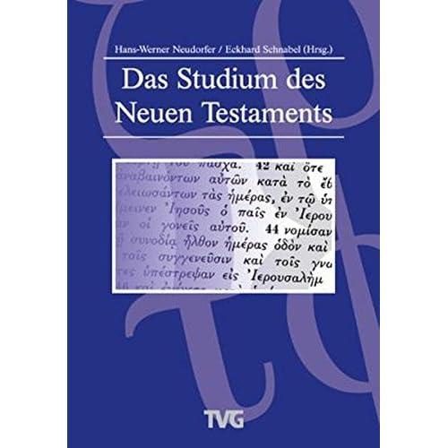 Das Studium des NT - einbändige Ausgabe: Einführung in die Methoden der Exegese