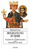 Begegnung in Bari - Friedrich II von Hohenstaufen und Franziskus von Assisi -