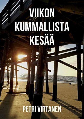Viikon kummallista kesää (Finnish Edition) por Petri Virtanen