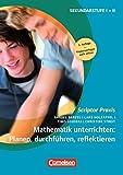 Scriptor Praxis: Mathematik unterrichten: Planen, durchführen, reflektieren: Buch mit Kopiervorlagen über Webcode