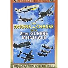 Les avions de chasse de la 2ème guerre mondiale : les maîtres du ciel