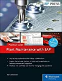 SAP Plant Maintenance (SAP PM): Business User Guide (SAP PRESS) by Karl Liebstuckel (2013-12-31)