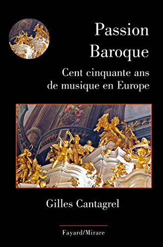 Passion Baroque : Cent cinquante ans de ...