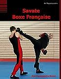 Savate Boxe Française: Das französische Boxen