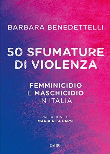 50 sfumature di violenza. Femminicidio e maschicidio in Italia