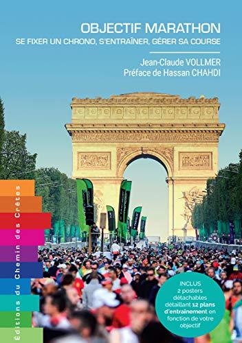Objectif Marathon - Se fixer un chrono, s'entraîner, gérer sa course par  Jean-Claude Vollmer