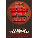 Breaks of the Game by David Halberstam (1981-10-12)