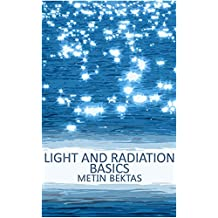 Light and Radiation Basics (English Edition)