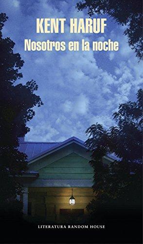 Nosotros en la noche (Literatura Random House) por Kent Haruf