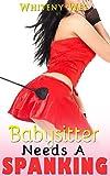 Fantasy: Babysitter needs a Spanking (babysitter erotica, Romance, First time, sitter) (English Edition)