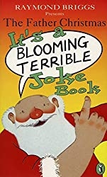 Father Christmas it's a blooming terrible joke book by Raymond Briggs (1998-07-01)