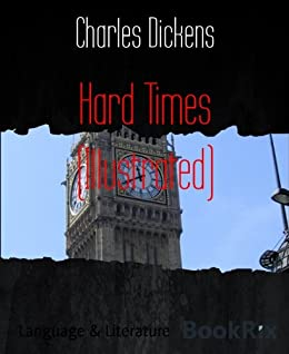Hard Times (Illustrated) (English Edition) von [Dickens, Charles]