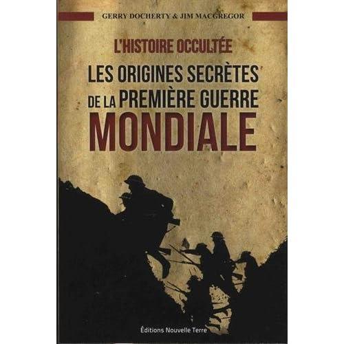 Histoire occultée (L´) : les origines secrètes de la première guerre mondiale