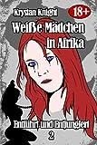 Weiße Mädchen in Afrika - Entführt und Entjungfert 2: Gefangen von den Gotteskriegern (Weiße Mädchen und die Stammeskrieger)