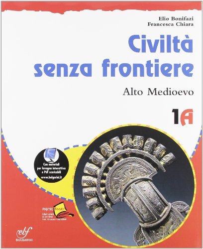 Civiltà senza frontiere. Vol. 1A-1B: Alto Medioevo-Basso Medioevo. Con le regole dello stare insieme. Con espansione online. Per la Scuola media