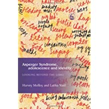 Asperger Syndrome, Adolescence, and Identity: Looking Beyond the Label