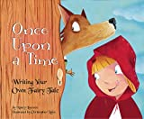 Once Upon a Time: Writing Your Own Fairy Tale (Writers Toolbox)