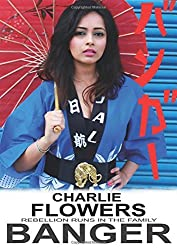 Banger by Charlie Flowers (2016-05-10)