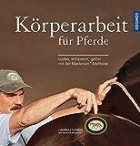 Körperarbeit für Pferde: Locker, entspannt, gelöst mit der Masterson-Methode (Amazon.de)