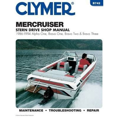 [(Mercruiser Alpha One, Bravo One, Bravo Two & Bravo Three Stern Drives, 1986-1994: Stern Drive Shop Manual)] [Author: Clymer Publications] published on (May, 2000) (Mercruiser Drive One Stern Alpha)