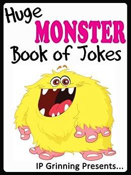 Huge Monster Book of Jokes for Kids. Monster Jokes, short, funny and family friendly (Joke Books for Kids 25) by [Grinning, IP]