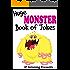 Huge Monster Book of Jokes for Kids. Monster Jokes, short, funny and family friendly (Joke Books for Kids 25)