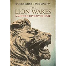 The Lion Wakes: A Modern History of HSBC by David Kynaston (2015-03-17)