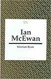 Ian McEwan (Writers & Their Work)