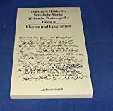 Sämtliche Werke. Elegien und Epigramme (Krtitische Textausgabe, Band 6) - Friedrich Hölderlin
