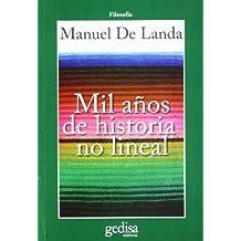 Mil años de historia no lineal (CLA-DE-MA / Filosofía)