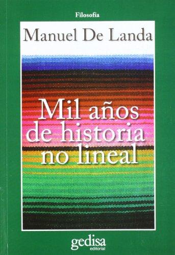 Mil años de historia no lineal (CLA-DE-MA / Filosofía) por Manuel De Landa