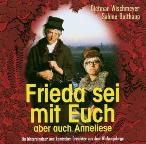 Preisvergleich Produktbild Frieda und Anneliese: Frieda sei mit euch - aber auch Anneliese