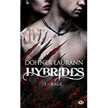 Hybrides, T1 : Rage