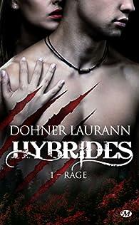 Hybrides, tome 1 : Rage par Laurann Dohner
