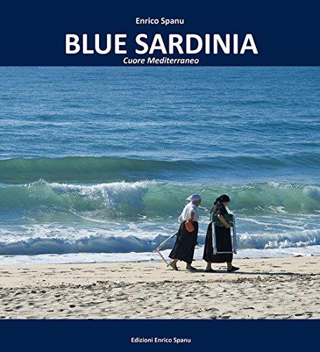Blue Sardinia. Cuore mediterraneo (Blue collection) por Enrico Spanu