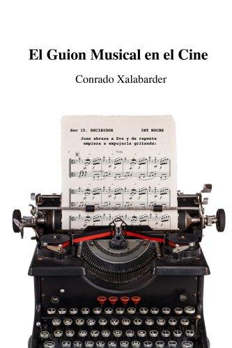 El Guion Musical en el Cine por Conrado Xalabarder