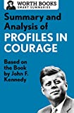 Summary and Analysis of Profiles in Courage: Based on the Book by John F. Kennedy (Smart Summaries)