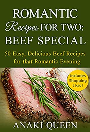 romantic recipes for two beef special 50 easy beef steak recipes for