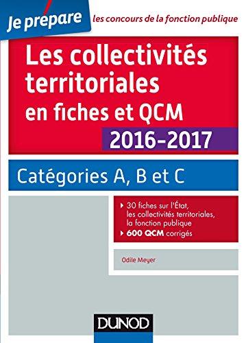 Les collectivités territoriales en fiches et QCM 2016-2017 - 4e éd. - Catégories A, B et C