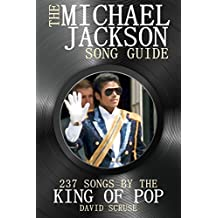The Michael Jackson Song Guide: 237 Songs By The King of Pop (English Edition)