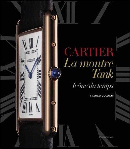 Cartier, la montre Tank : Icne du temps de Franco Cologni ( 8 septembre 2012 )