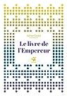 Le livre de l'empereur par Cadot